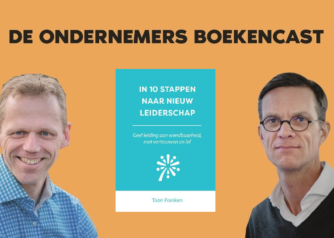 De Ondernemers Boekencast - In 10 stappen naar Nieuw Leiderschap - Toon Franken